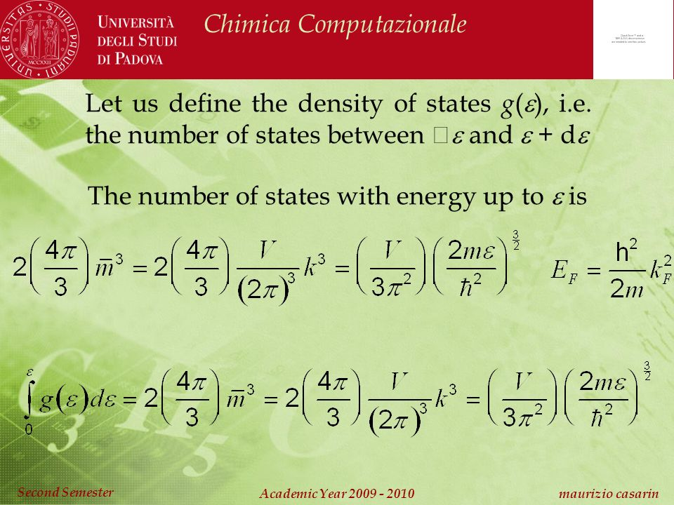 Chimica Computazionale Academic Year maurizio casarin Second Semester Let us define the density of states g ( ), i.e.