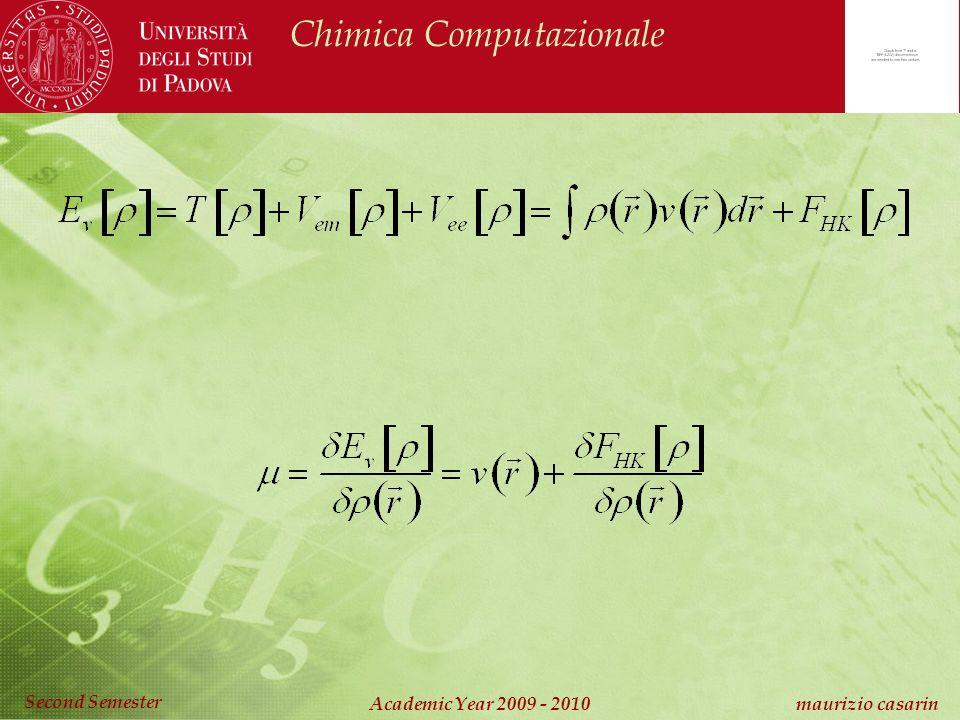 Chimica Computazionale Academic Year 2009 - 2010 maurizio casarin Second Semester