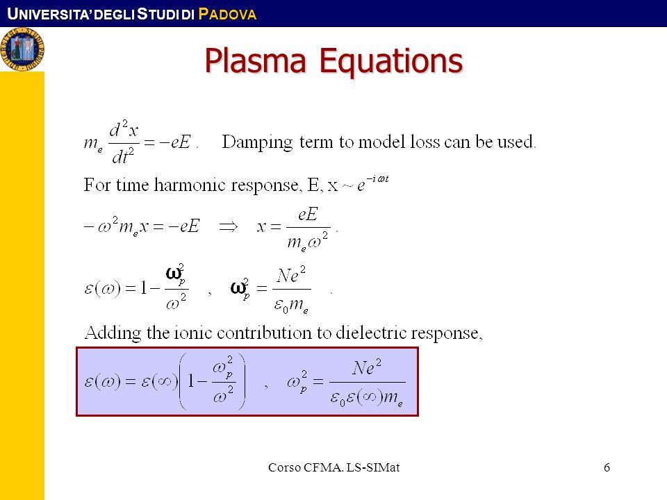 U NIVERSITA DEGLI S TUDI DI P ADOVA Corso CFMA. LS-SIMat6 Plasma Equations