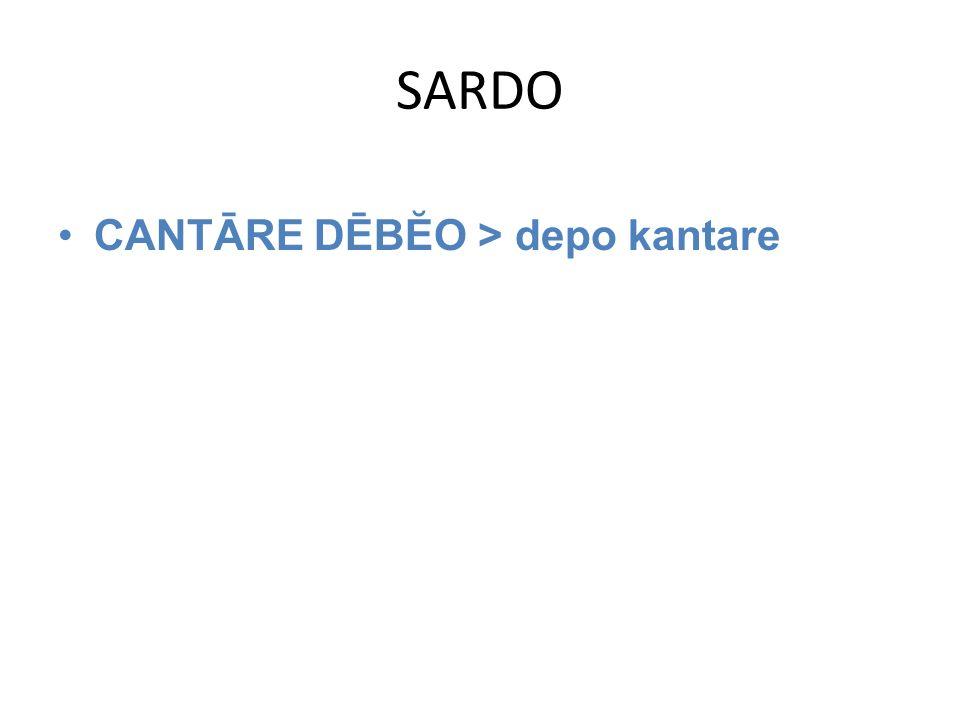 SARDO CANTĀRE DĒBĔO > depo kantare
