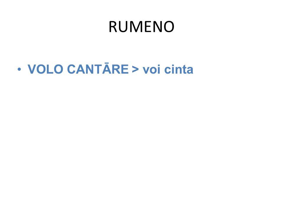 RUMENO VOLO CANTĀRE > voi cinta