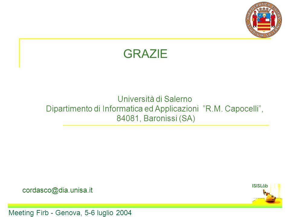 Università di Salerno Dipartimento di Informatica ed Applicazioni R.M. Capocelli, 84081, Baronissi (SA) cordasco@dia.unisa.it Meeting Firb - Genova, 5