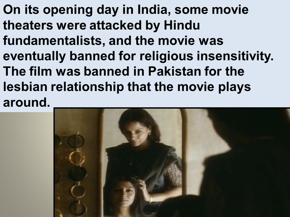 On its opening day in India, some movie theaters were attacked by Hindu fundamentalists, and the movie was eventually banned for religious insensitivi