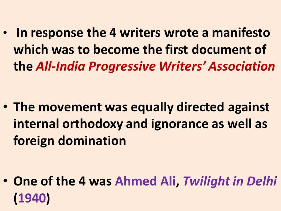 In response the 4 writers wrote a manifesto which was to become the first document of the All-India Progressive Writers Association The movement was e