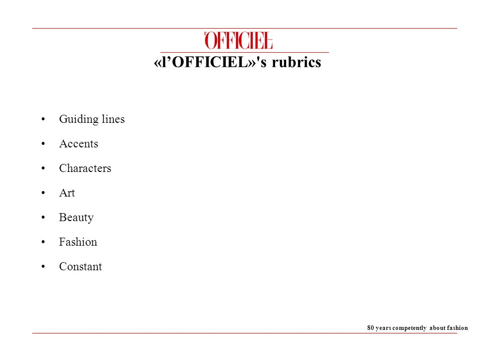 Guiding lines Accents Characters Art Beauty Fashion Constant 80 years competently about fashion «lOFFICIEL» s rubrics