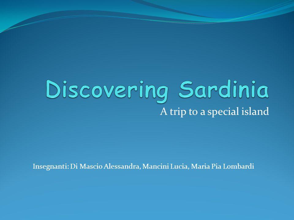 A trip to a special island Insegnanti: Di Mascio Alessandra, Mancini Lucia, Maria Pia Lombardi