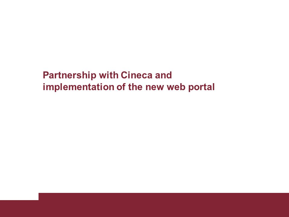 Partnership with Cineca and implementation of the new web portal