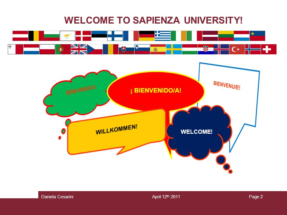 WELCOME TO SAPIENZA UNIVERSITY! April 12 th 2011Daniela CesariniPage 2 ¡ BIENVENIDO/A! WELCOME!
