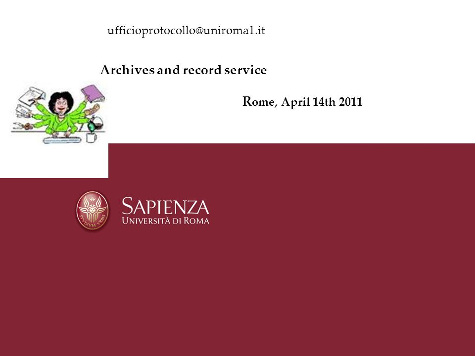 ufficioprotocollo@uniroma1.it Archives and record service R ome, April 14th 2011
