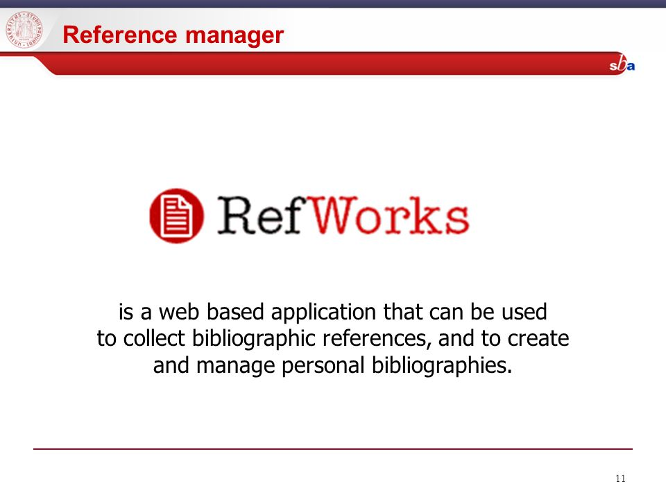 11 Reference manager is a web based application that can be used to collect bibliographic references, and to create and manage personal bibliographies.