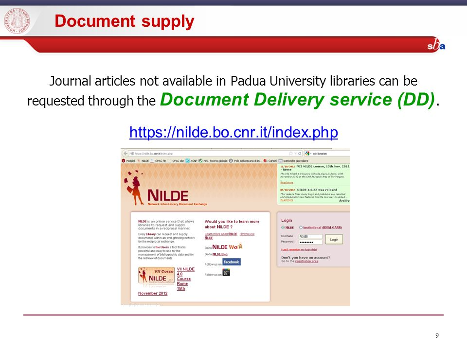 9 Journal articles not available in Padua University libraries can be requested through the Document Delivery service (DD).