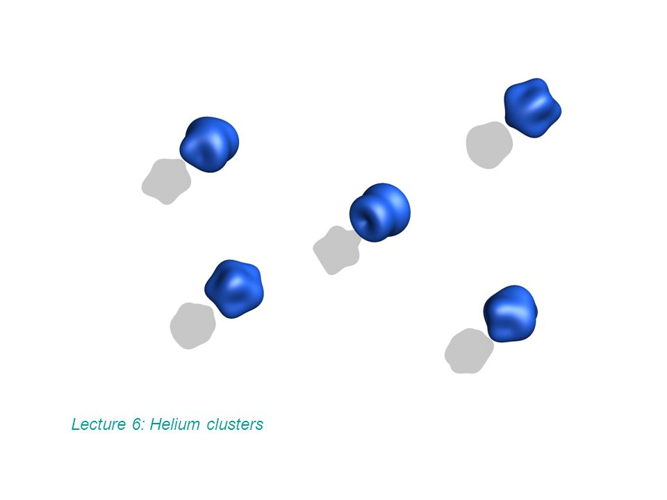 Lecture 6: Helium clusters