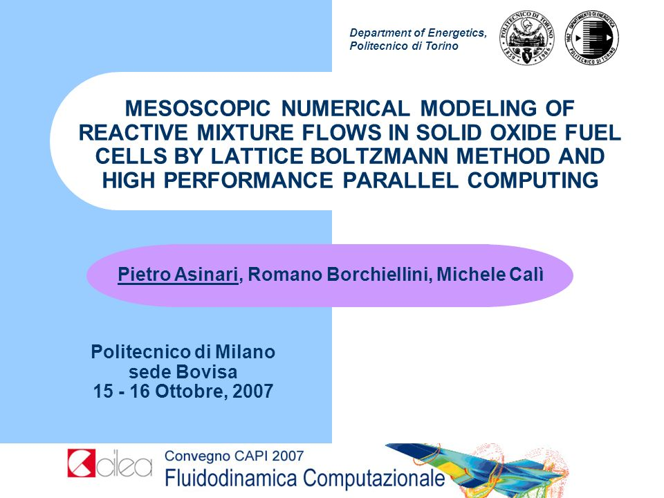 Department of Energetics, Politecnico di Torino Pietro Asinari, Romano Borchiellini, Michele Calì MESOSCOPIC NUMERICAL MODELING OF REACTIVE MIXTURE FL
