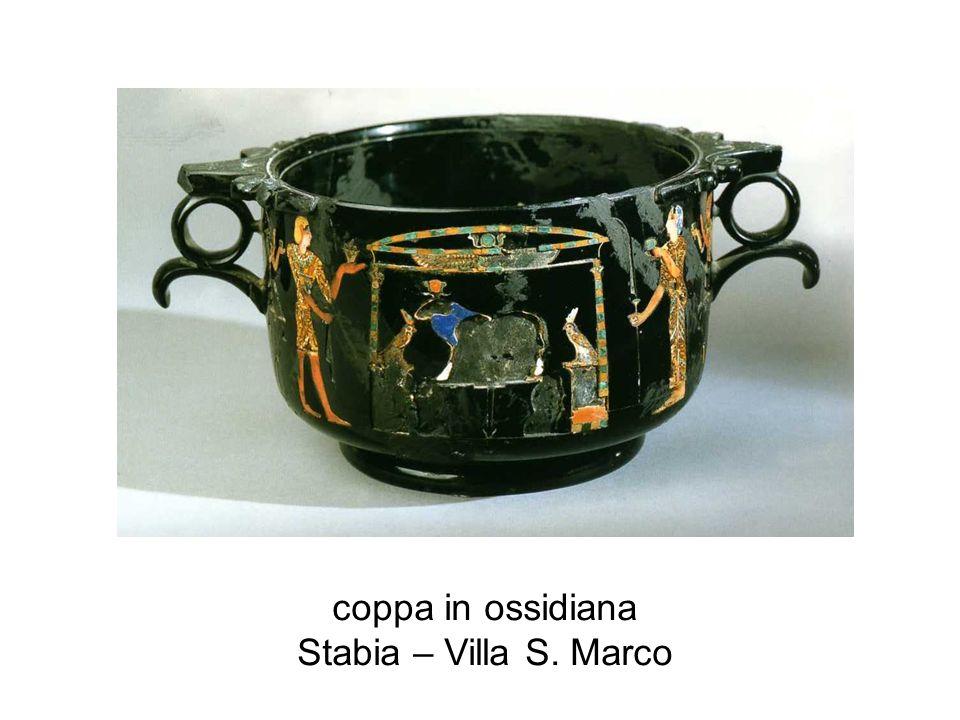 coppa in ossidiana Stabia – Villa S. Marco