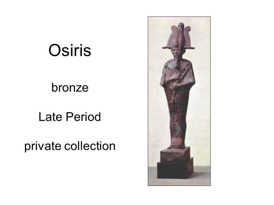Osiris bronze Late Period private collection