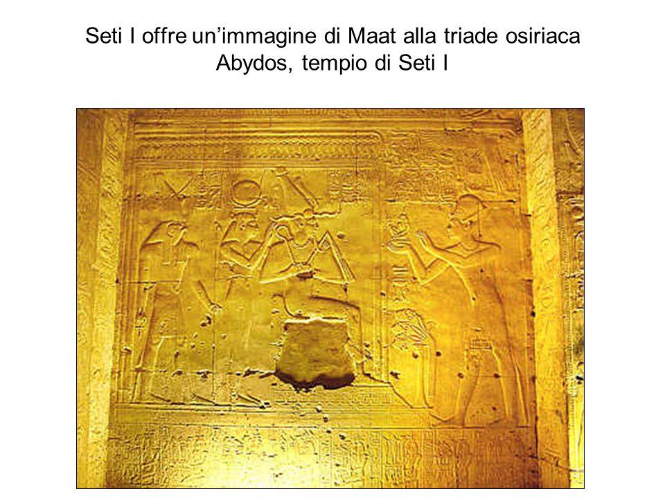 Seti I offre unimmagine di Maat alla triade osiriaca Abydos, tempio di Seti I