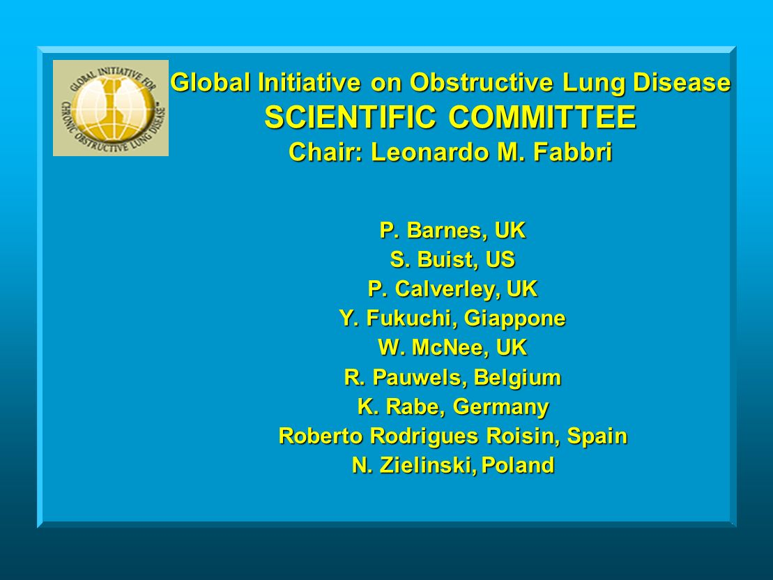 Global Initiative on Obstructive Lung Disease SCIENTIFIC COMMITTEE Chair: Leonardo M.