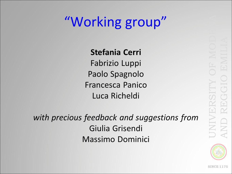 UNIVERSITY OF MODENA AND REGGIO EMILIA SINCE 1175 Working group Stefania Cerri Fabrizio Luppi Paolo Spagnolo Francesca Panico Luca Richeldi with preci