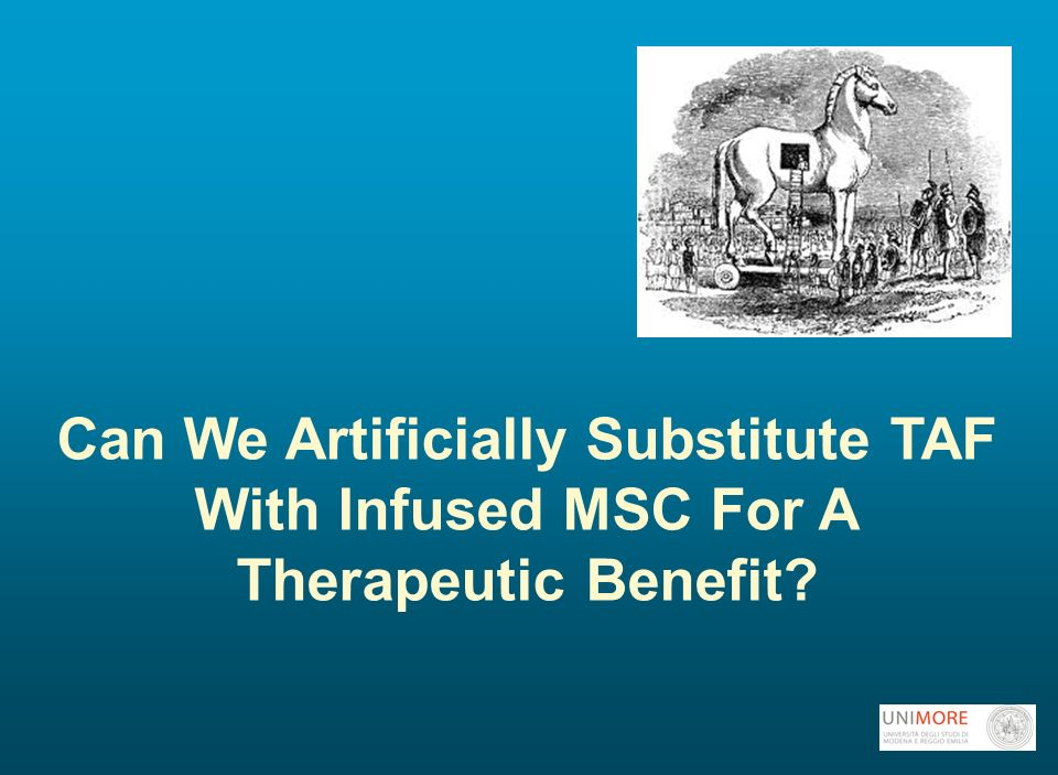 Can We Artificially Substitute TAF With Infused MSC For A Therapeutic Benefit