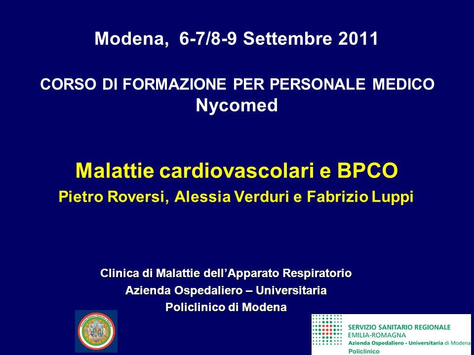 Modena, 6-7/8-9 Settembre 2011 CORSO DI FORMAZIONE PER PERSONALE MEDICO Nycomed Malattie cardiovascolari e BPCO Pietro Roversi, Alessia Verduri e Fabr