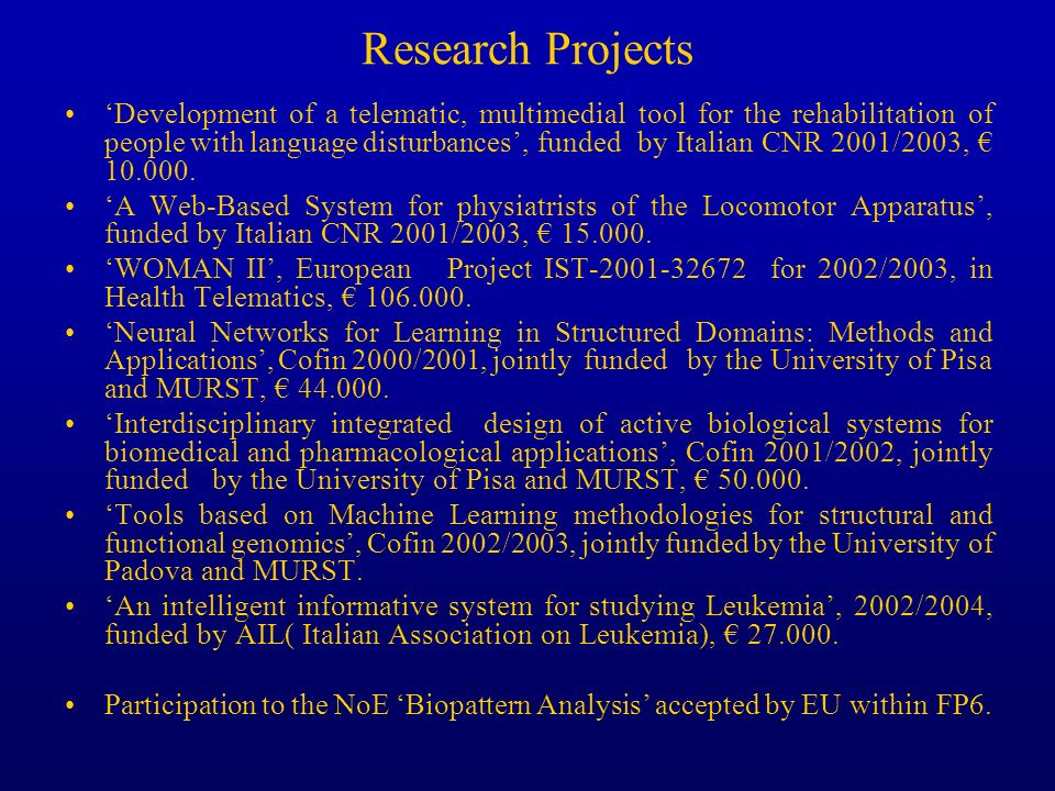 Research Projects Development of a telematic, multimedial tool for the rehabilitation of people with language disturbances, funded by Italian CNR 2001