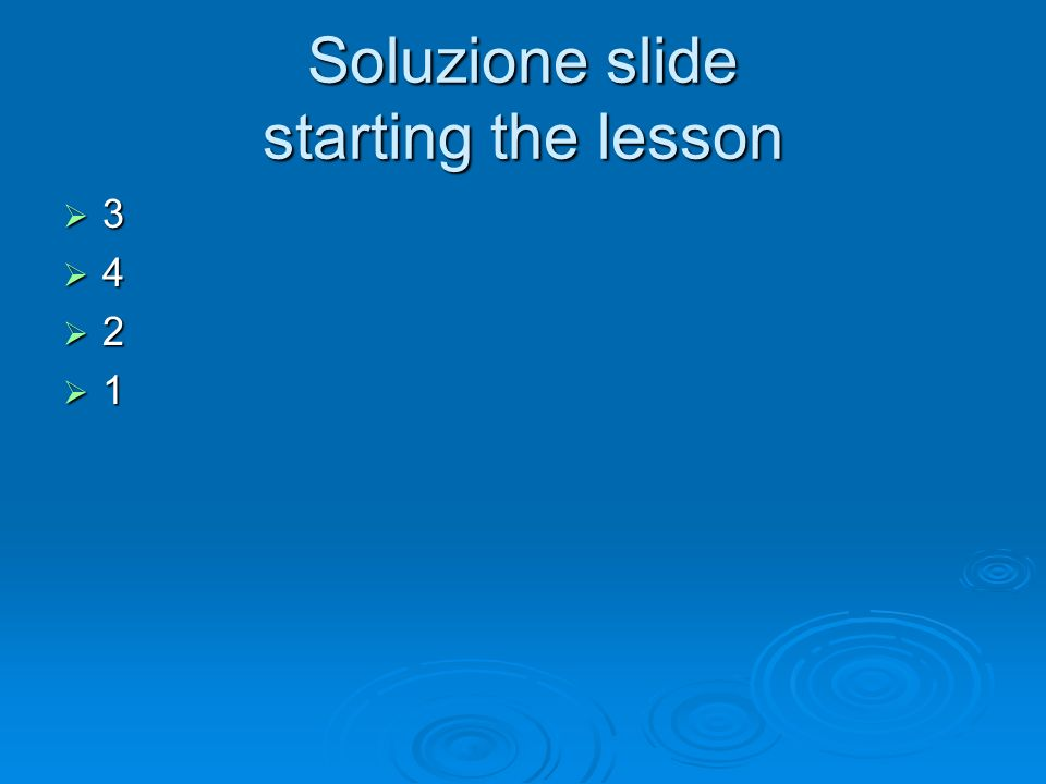 Soluzione slide starting the lesson 3 4 2 1