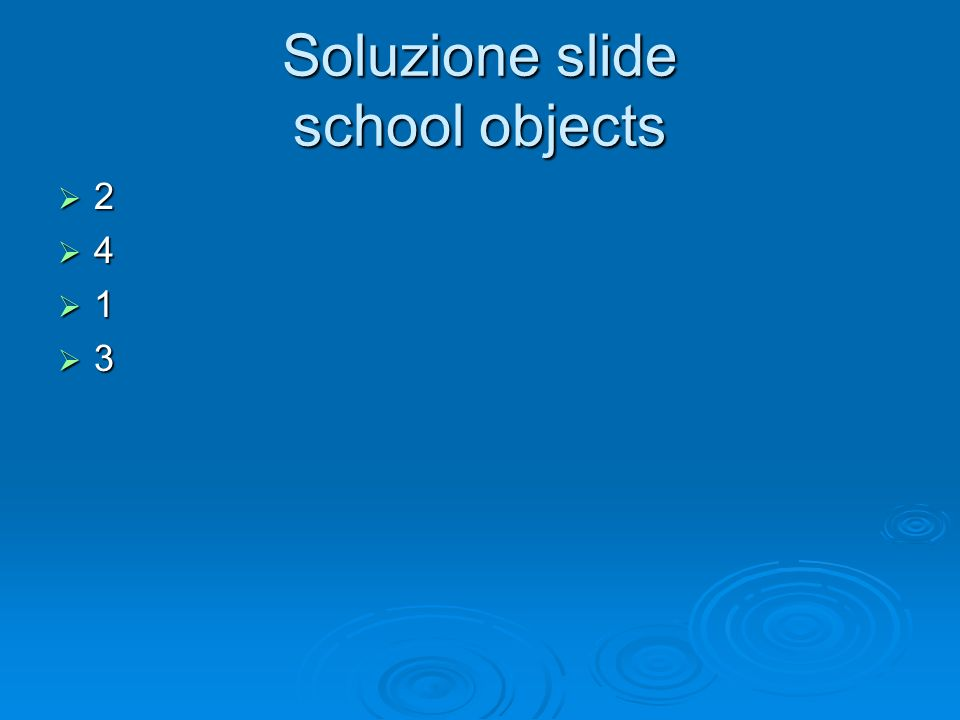 Soluzione slide school objects 2 4 1 3