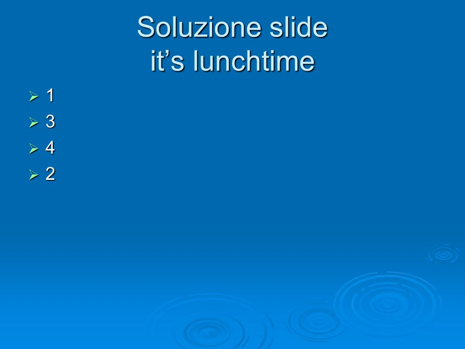 Soluzione slide its lunchtime
