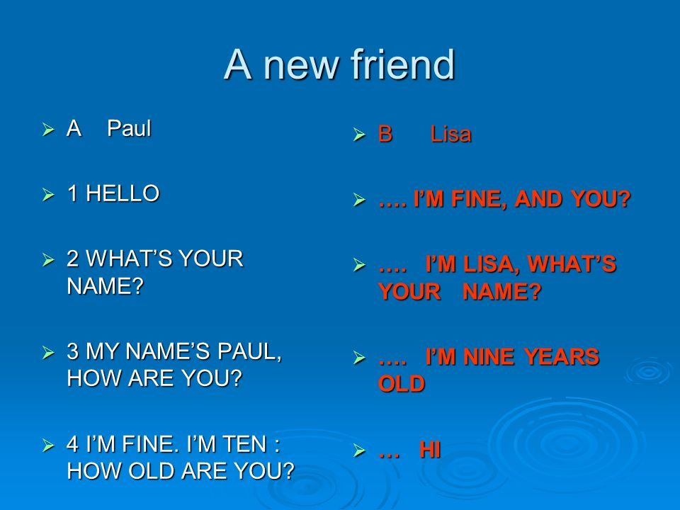 A Paul A Paul 1 HELLO 1 HELLO 2 WHATS YOUR NAME.2 WHATS YOUR NAME.