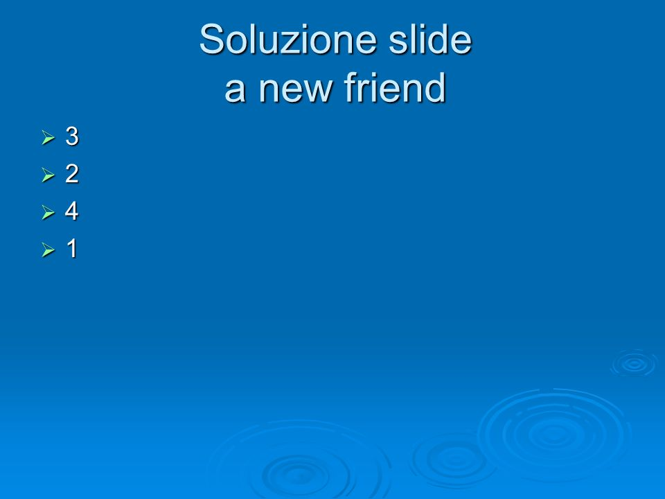 Soluzione slide a new friend 3 2 4 1