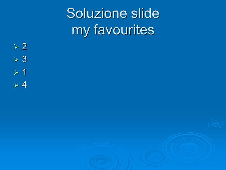 Soluzione slide my favourites 2 3 1 4