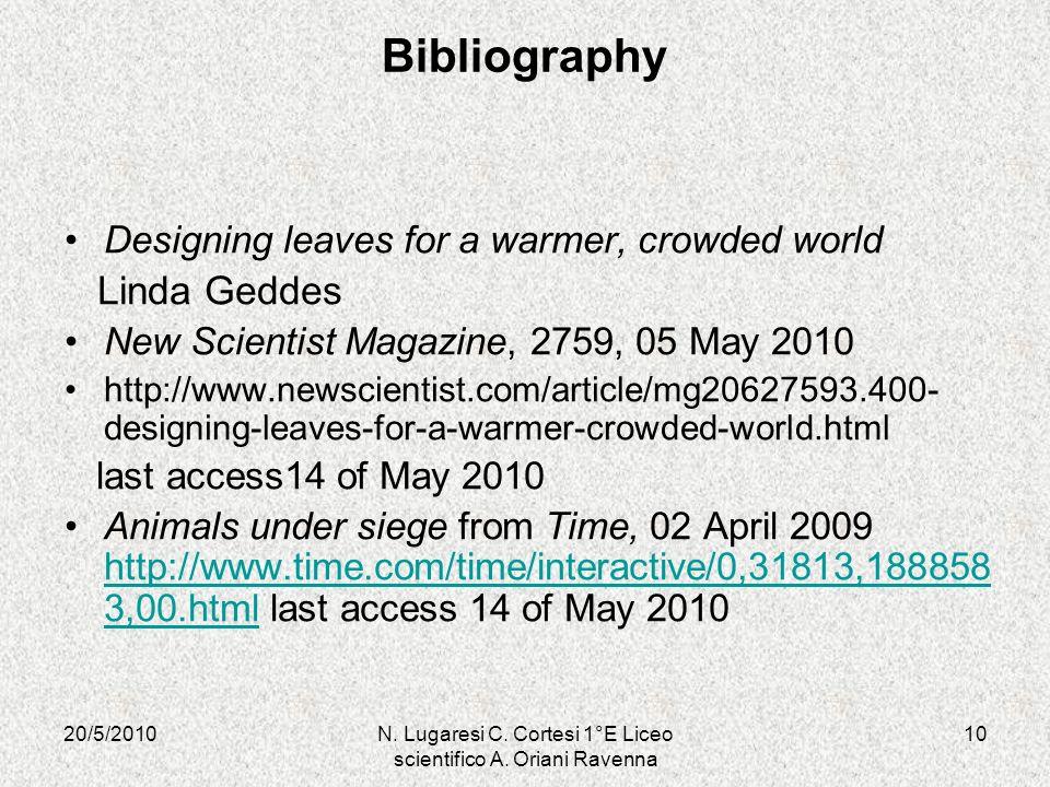 20/5/201010N. Lugaresi C. Cortesi 1°E Liceo scientifico A. Oriani Ravenna Designing leaves for a warmer, crowded world Linda Geddes New Scientist Maga