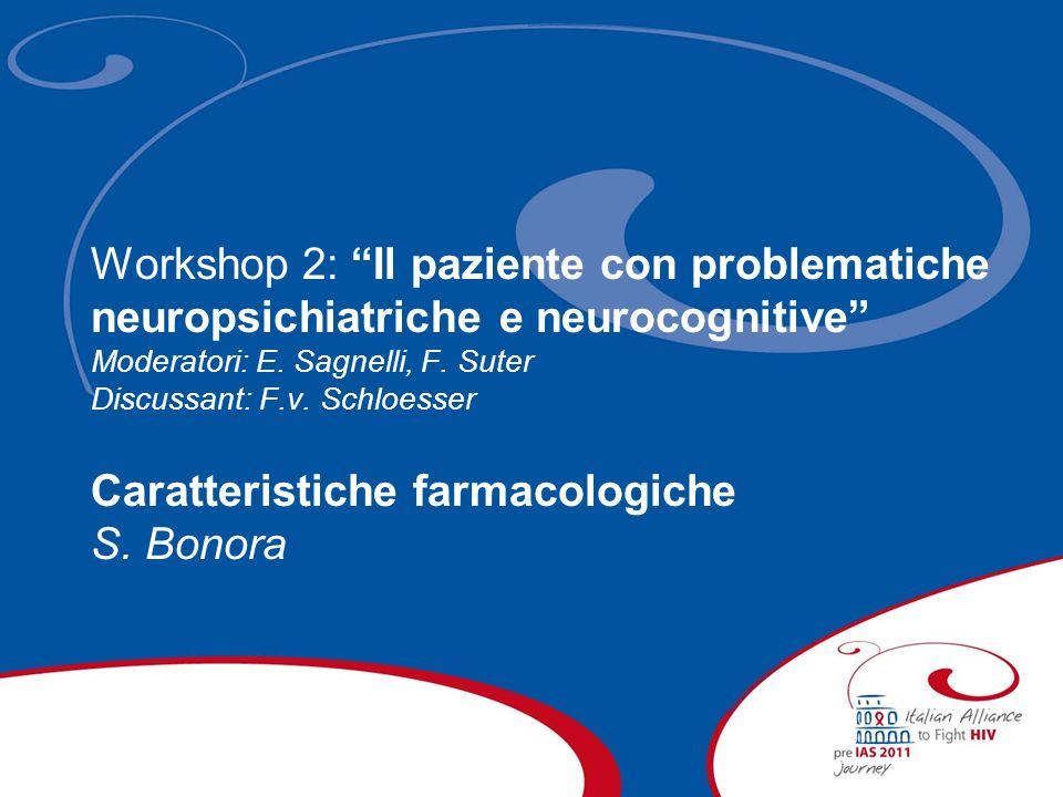 Workshop 2: Il paziente con problematiche neuropsichiatriche e neurocognitive Moderatori: E. Sagnelli, F. Suter Discussant: F.v. Schloesser Caratteris