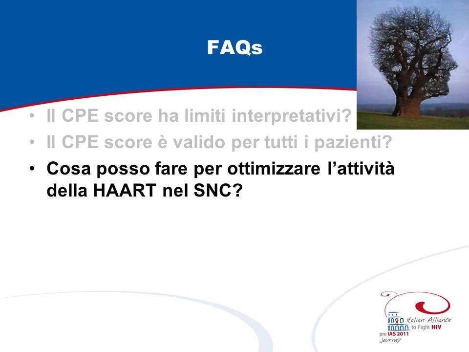 FAQs Il CPE score ha limiti interpretativi? Il CPE score è valido per tutti i pazienti? Cosa posso fare per ottimizzare lattività della HAART nel SNC?