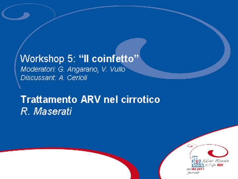 Trattamento ARV nel cirrotico Roma, Istituto Superiore Sanità 15-16 dicembre 2010 Renato MASERATI Fondazione IRCCS San Matteo Pavia