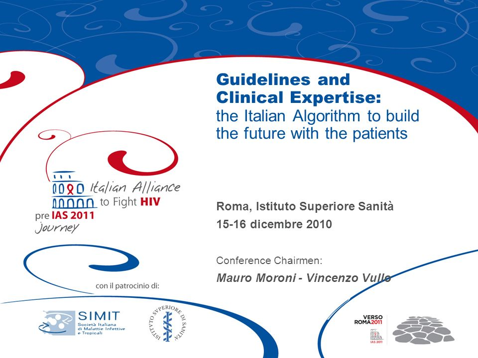 Guidelines and Clinical Expertise: the Italian Algorithm to build the future with the patients Roma, Istituto Superiore Sanità 15-16 dicembre 2010 Con