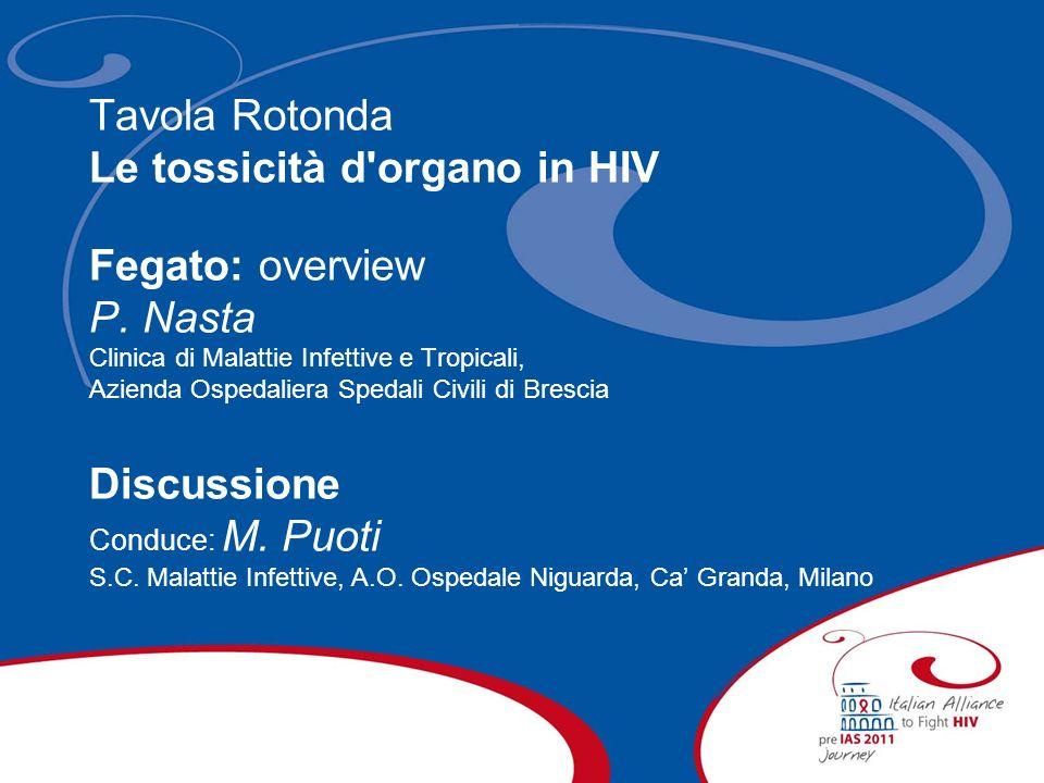 Tavola Rotonda Le tossicità d organo in HIV Fegato: overview P.