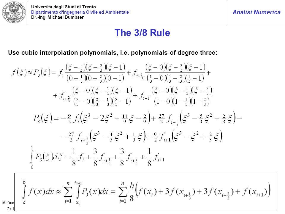 M. Dumbser 7 / 18 Analisi Numerica Università degli Studi di Trento Dipartimento dIngegneria Civile ed Ambientale Dr.-Ing. Michael Dumbser The 3/8 Rul