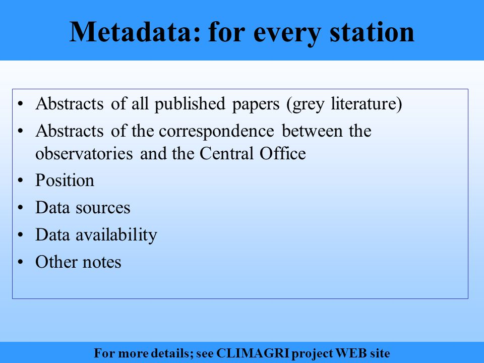 Metadata: for every station Abstracts of all published papers (grey literature) Abstracts of the correspondence between the observatories and the Cent