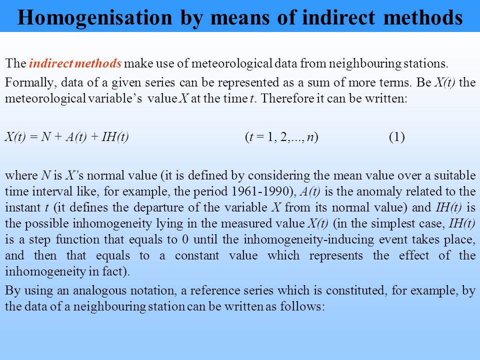 The indirect methods make use of meteorological data from neighbouring stations. Formally, data of a given series can be represented as a sum of more