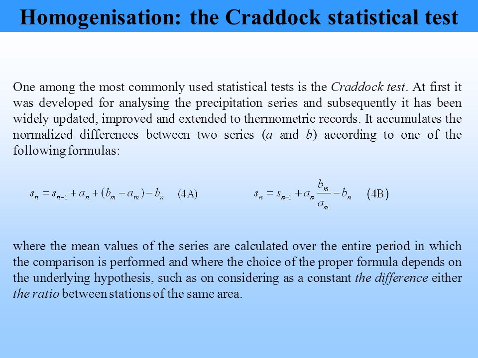 One among the most commonly used statistical tests is the Craddock test. At first it was developed for analysing the precipitation series and subseque