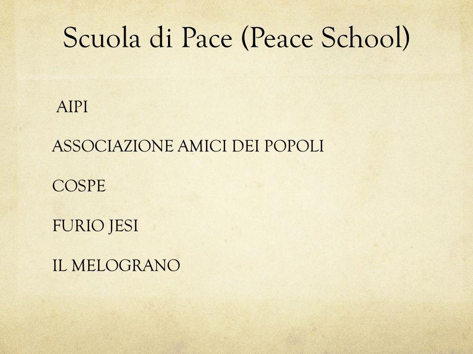 Scuola di Pace (Peace School) AIPI ASSOCIAZIONE AMICI DEI POPOLI COSPE FURIO JESI IL MELOGRANO