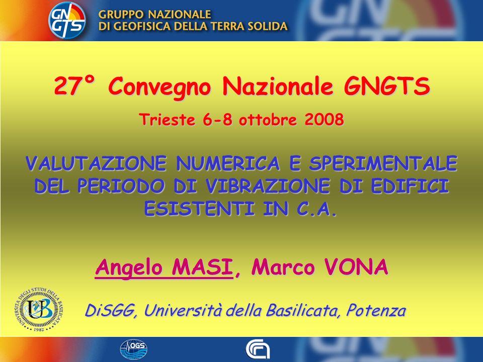 27° GNGTS, Trieste, 6-8 ottobre 2008 A. Masi, M. Vona DiSGG, Università della Basilicata, Potenza DiSGG, Università della Basilicata, Potenza 27° Conv