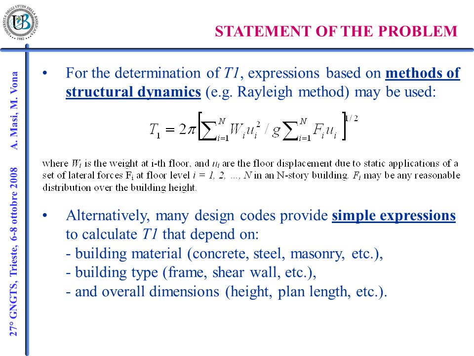 27° GNGTS, Trieste, 6-8 ottobre 2008 A. Masi, M. Vona STATEMENT OF THE PROBLEM For the determination of T1, expressions based on methods of structural
