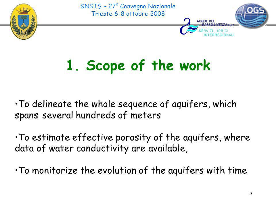3 1. Scope of the work To delineate the whole sequence of aquifers, which spans several hundreds of meters To estimate effective porosity of the aquif