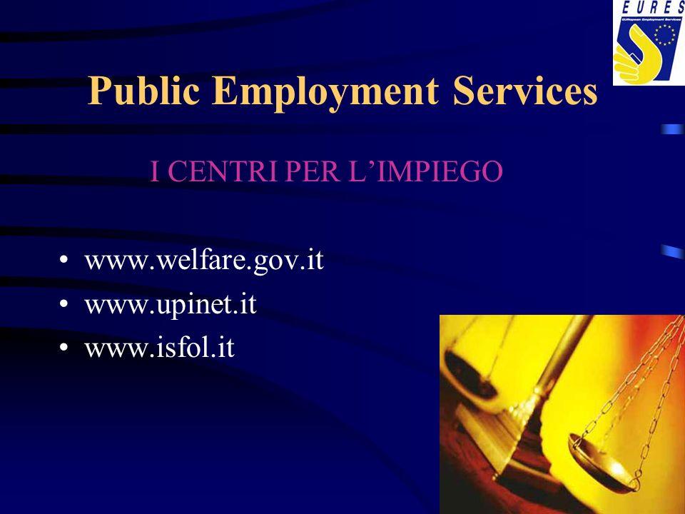 Public Employment Services I CENTRI PER LIMPIEGO www.welfare.gov.it www.upinet.it www.isfol.it