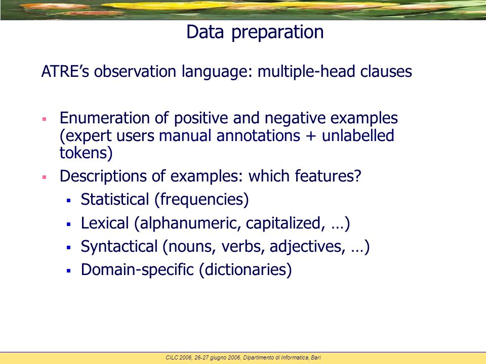 CILC 2006, 26-27 giugno 2006, Dipartimento di Informatica, Bari Data preparation ATREs observation language: multiple-head clauses Enumeration of posi
