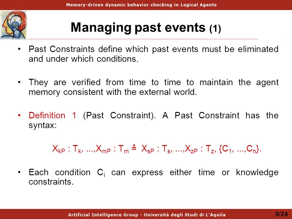 Managing past events (1) Past Constraints define which past events must be eliminated and under which conditions. They are verified from time to time