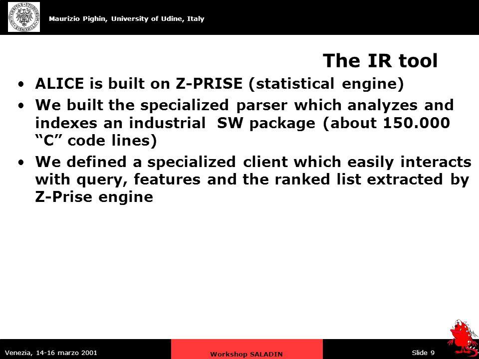 Maurizio Pighin, University of Udine, Italy Venezia, 14-16 marzo 2001 Workshop SALADIN Slide 10
