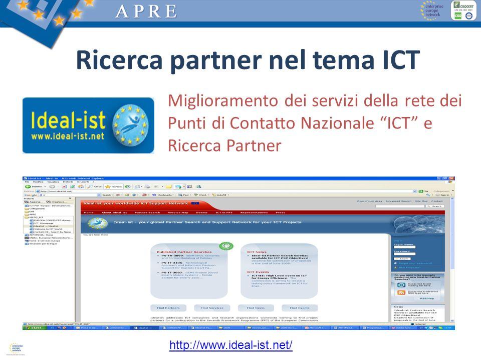Ricerca partner nel tema ICT Miglioramento dei servizi della rete dei Punti di Contatto Nazionale ICT e Ricerca Partner http://www.ideal-ist.net/